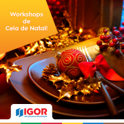 Workshops exclusivos para Ceia de Natal na Igor